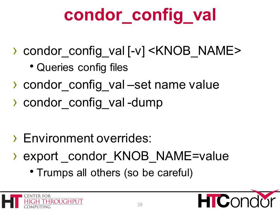 condor_config_val condor_config_val [-v] <KNOB_NAME>